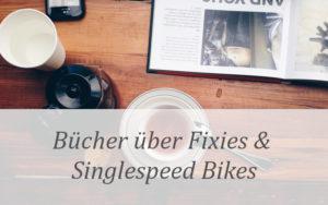 Bücher über Fixie und Singlespeed